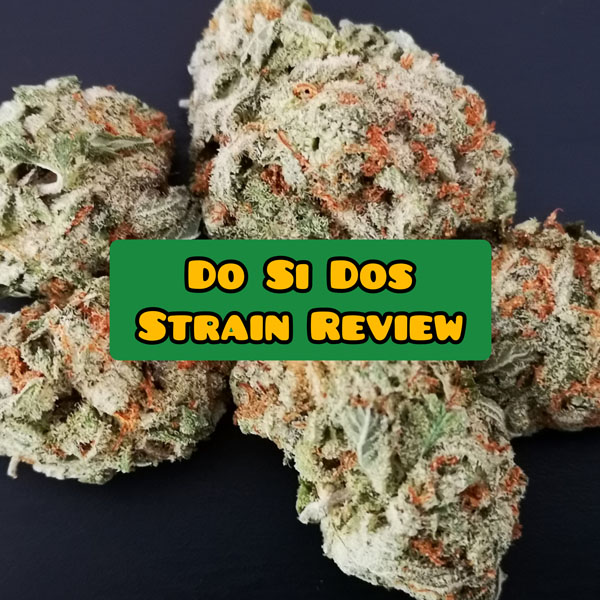 do si dos weed strain review